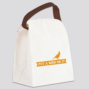Put a bird on it! (banner) Canvas Lunch Bag