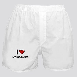 I Love My Nobleman Boxer Shorts