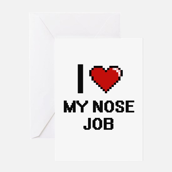 I Love My Nose Job Greeting Cards