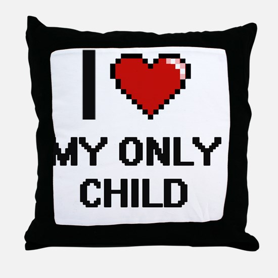 I Love My Only Child Throw Pillow