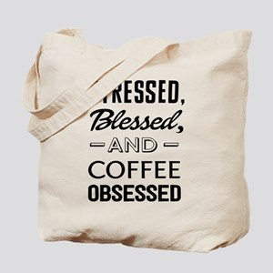 Stressed, blessed, and coffee obsessed Tote Bag
