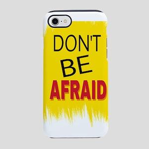 DON'T BE AFRAID iPhone 8/7 Tough Case