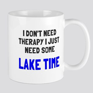 Don't need therapy lake time Mug