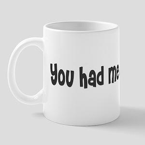 You had me at meow. Mug