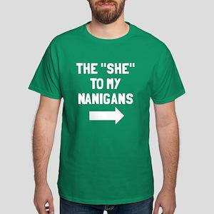 The she to my nanigans Dark T-Shirt