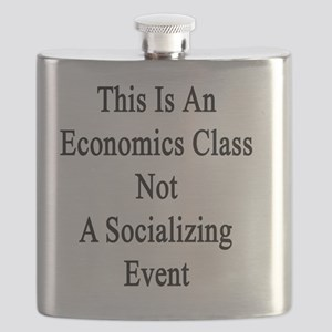 This Is An Economics Class Not A Socializing Flask