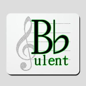 B Flat-ulent Mousepad