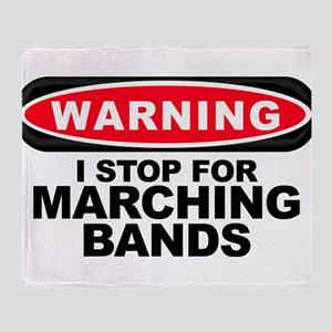 Warning: I Stop For Marching Bands Throw Blanket