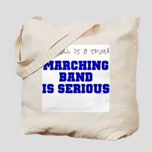 Marching Band Is Serious Tote Bag