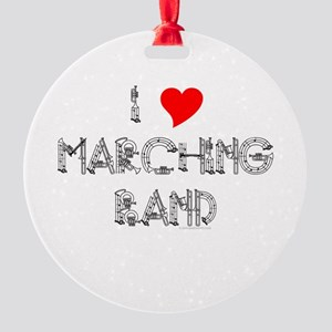 I Love Marching Band Round Ornament
