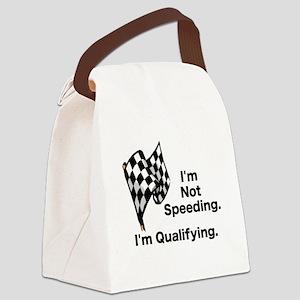I'M NOT SPEEDING - I'M QUALIFYING Canvas Lunch Bag