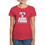 It's a Band Thing Women's Dark T-Shirt