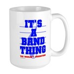 It's a Band Thing Large Mug