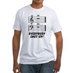 Everybody Shut Up! Fitted T-Shirt