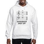 Everybody Shut Up! Hooded Sweatshirt
