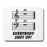 Everybody Shut Up! Mousepad