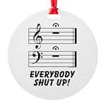 Everybody Shut Up! Round Ornament