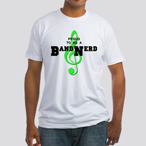 Proud to Be a Band Nerd Fitted T-Shirt