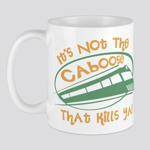 It's Not The Caboose That Kills You Mug