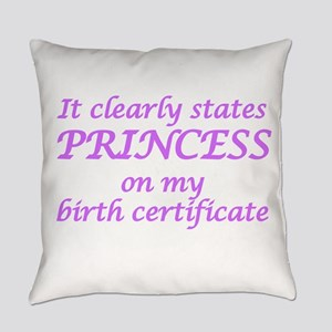 IT CLEARLY STATES PRINCESS ON MY B Everyday Pillow