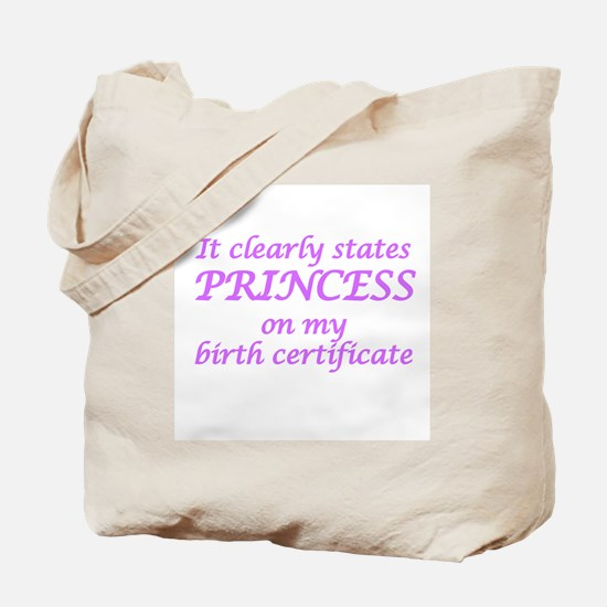 IT CLEARLY STATES PRINCESS ON MY BIRTH CE Tote Bag