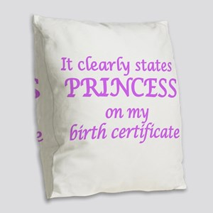 IT CLEARLY STATES PRINCESS ON  Burlap Throw Pillow