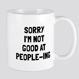 Sorry not good at people-ing Mug
