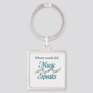 WHERE WORDS FAIL MUSIC SPEAKS Square Keychain