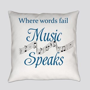 WHERE WORDS FAIL MUSIC SPEAKS Everyday Pillow