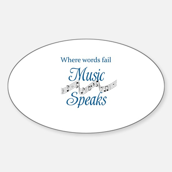 WHERE WORDS FAIL MUSIC SPEAKS Sticker (Oval)