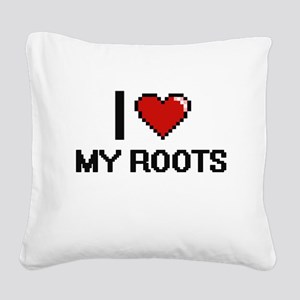 I Love My Roots Square Canvas Pillow