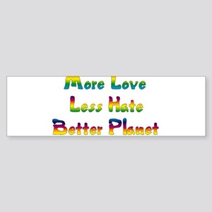 More Love Less Hate Bumper Sticker