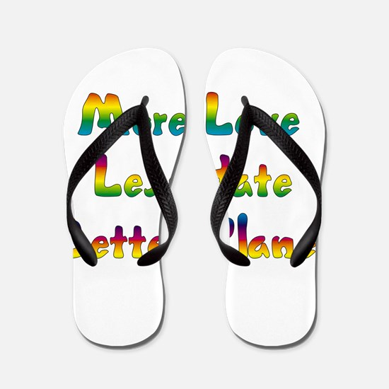 More Love Less Hate Flip Flops