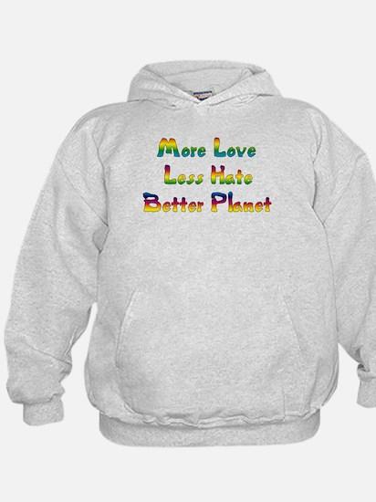 More Love Less Hate Hoodie
