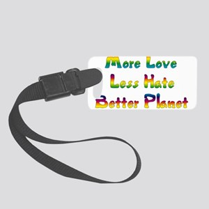 More Love Less Hate Small Luggage Tag