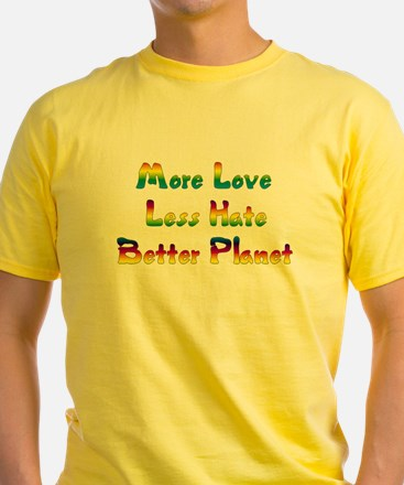 More Love Less Hate T-Shirt
