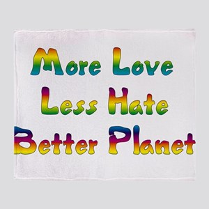 More Love Less Hate Throw Blanket
