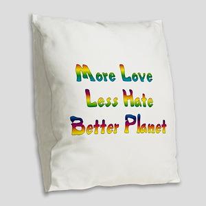 More Love Less Hate Burlap Throw Pillow