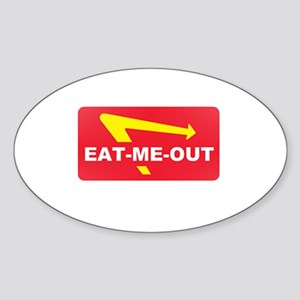 eat me out Sticker (Oval)