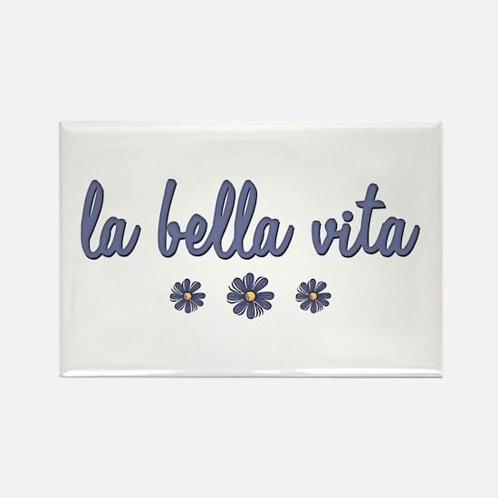 La Bella Vita Rectangle Magnet