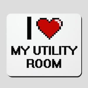 I love My Utility Room Mousepad