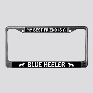 My Best Friend Is A Blue Heeler License Frame