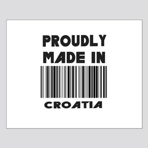 Proudly Made in Croatia Small Poster