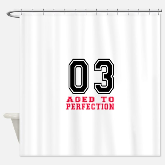 03 Aged To Perfection Birthday Desi Shower Curtain