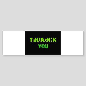 THANK YOU FUCK YOU green Bumper Sticker
