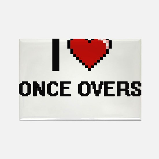 I Love Once-Overs Magnets