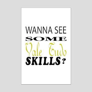 Wanna See Some Vale Tudo Skills Mini Poster Print