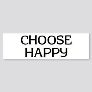 Choose Happy Sticker (Bumper)