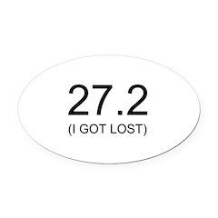 27.2 (I Got Lost) Oval Car Magnet