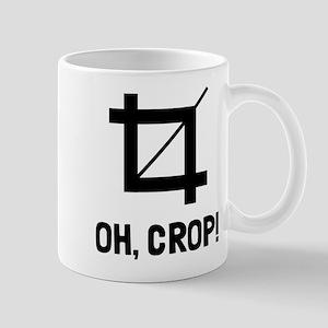 Oh crop! Mug